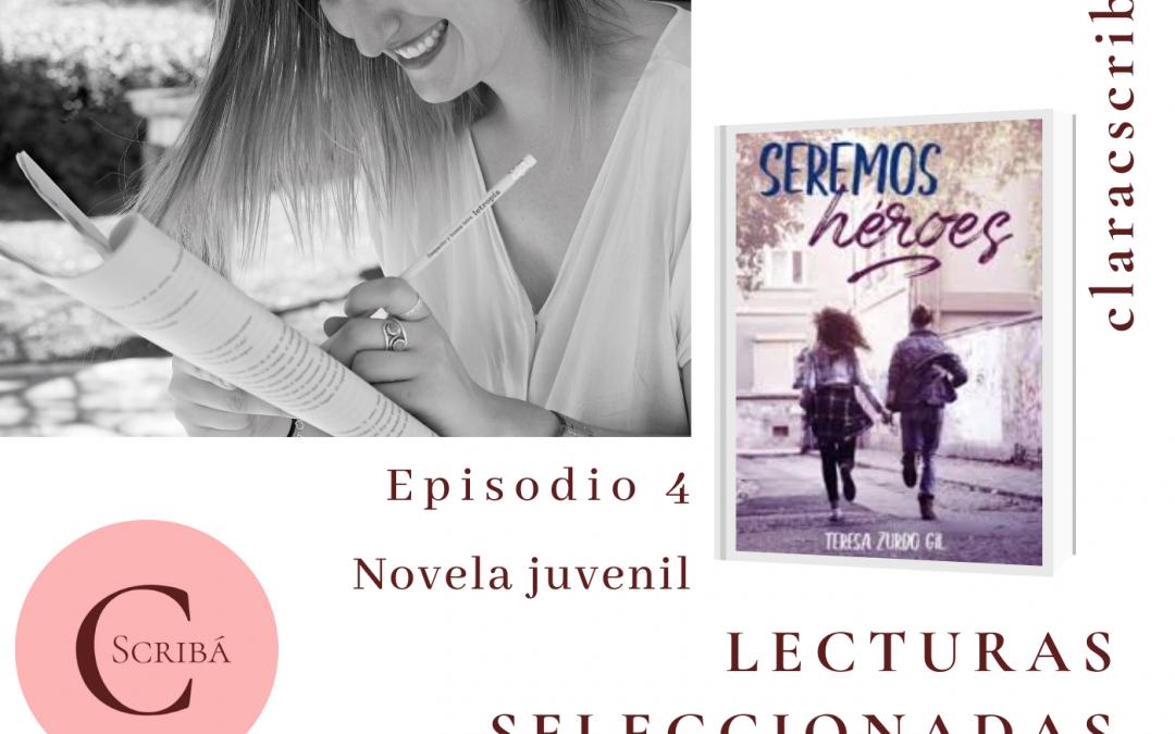 Episodio 4. Seremos héroes, novela juvenil de Teresa Zurdo