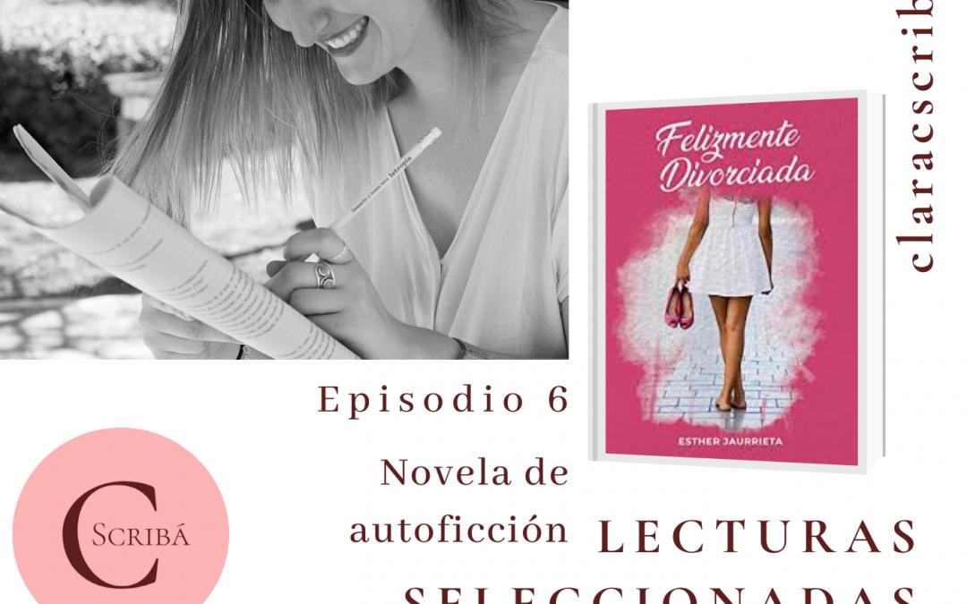 Episodio 6. Felizmente divorciada, de Esther Jaurrieta, novela de autoficción